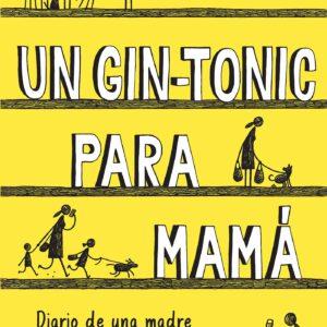 un gin tonic para mama
