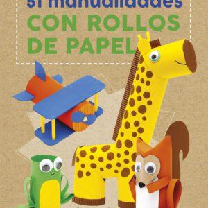 51 manualidades con rollos de papel